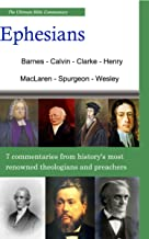 The Ultimate Commentary On Ephesians: A Collective Wisdom On The Bible