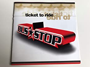 Bus Stop – Ticket To Ride