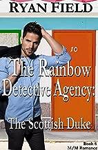 The Rainbow Detective Agency: The Scottish Duke: Book 6