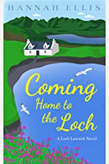 Coming Home to the Loch (Loch Lannick Book 1) Kindle Edition