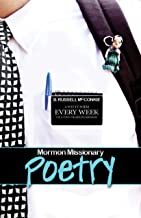 Mormon Missionary Poetry: A Witty Poem Every Week of a Two Year LDS Mission, Latter-Day Saint Humor (Funny Side of Mormonism Book 1)