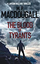 The Blood of Tyrants: A Lawson Holland Thriller (Lawson Holland Thrillers Book 1)