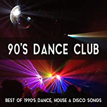 90's Dance Club Music: Best of 1990's Dance, House & Disco Songs