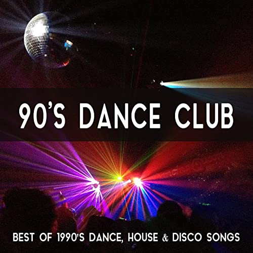 90's Dance Club Music: Best of 1990's Dance, House & Disco