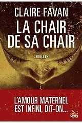 La chair de sa chair : le nouveau thriller de la plus machiavélique des autrices du genre (HarperCollins Noir) Format Kindle