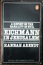 Eichmann in Jerusalem : A Report on the Banality of Evil (Revised and Enlarged)