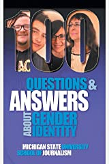 100 Questions and Answers About Gender Identity: The Transgender, Nonbinary, Gender-Fluid and Queer Spectrum (Bias Busters Book 12) Kindle Edition