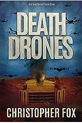 Death Drones (Kyle MacDonald Book 3) Kindle Edition