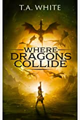 Where Dragons Collide (Dragon Ridden Chronicles Book 5) Kindle Edition