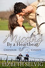 Missing By a Heartbeat: (A Chandler County Novel) Kindle Edition