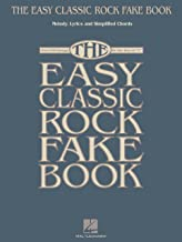 The Easy Classic Rock Fake Book: Melody, Lyrics & Simplified Chords in the Key of C (Fake Books)