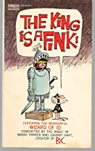 The King Is a Fink! (Featuring The Wonderful Wizard of ID)