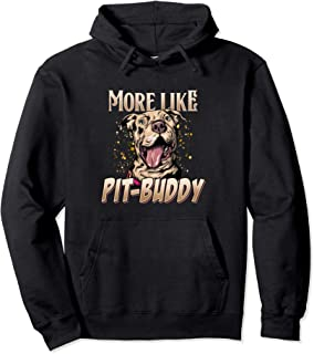 More Like Pit-Buddy Cute Pitbull Love Pit Bull Best Friend Pullover Hoodie