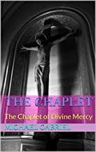 The Chaplet: The Chaplet of Divine Mercy (English Edition)