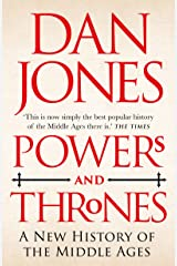 Powers and Thrones: A New History of the Middle Ages Kindle Edition