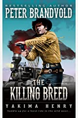 The Killing Breed: A Western Fiction Classic (Yakima Henry Book 4) Kindle Edition