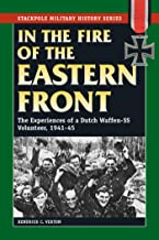 In the Fire of the Eastern Front: The Experiences of a Dutch Waffen-SS Volunteer, 1941-45 (Stackpole Military History Series) (English Edition)