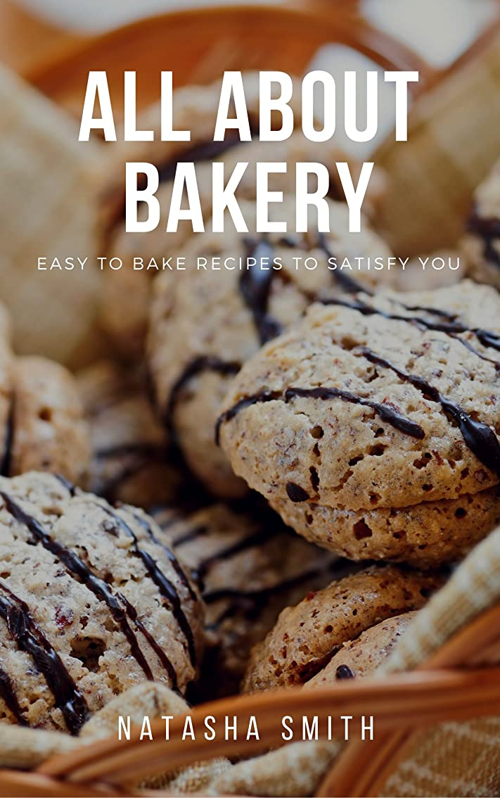 前任者空の消化ALL ABOUT BAKERY: Easy to bake recipes to satisfy You (English Edition)