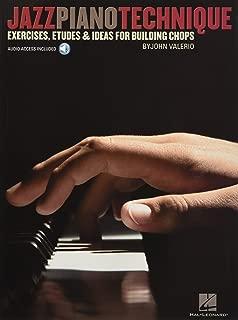 Jazz Piano Technique: Exercises, Etudes & Ideas for Building Chops