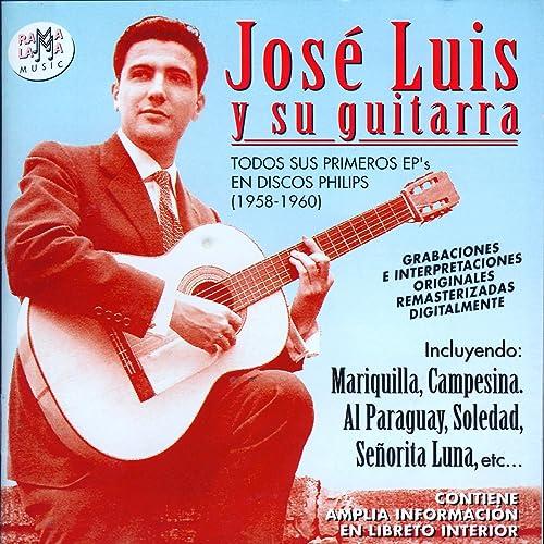 José Luis Y Su Guitarra. Todos Sus Primeros EPs En Discos Philips ...