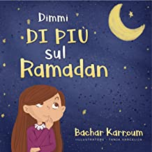 Dimmi di più sul Ramadan: (libri Islamici) (Italian Edition)