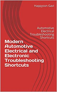 Modern Automotive Electrical and Electronic Troubleshooting Shortcuts:  Automotive Electrical Troubleshooting Shortcuts