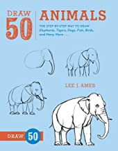 Draw 50 Animals: The Step-by-Step Way to Draw Elephants, Tigers, Dogs, Fish, Birds, and Many More… Book PDF