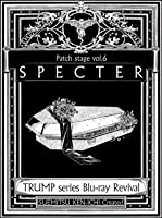 TRUMP series Blu-ray Revival Patch stage vol.6「SPECTER」(特典なし)