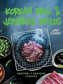 Korean BBQ & Japanese Grills: Yakitori, Yakiniku, Iz