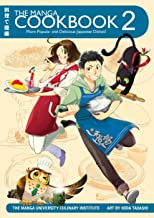 The Manga Cookbook Vol. 2: More Popular and Delicious Japanese Dishes!