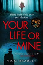 Your Life or Mine: The new gripping thriller from the author of Before I Say I Do