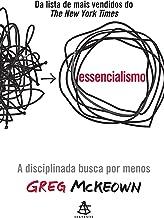 Essencialismo: A disciplinada busca por menos (Portuguese Edition)