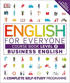 English for Everyone Business English Level 2 Course Book: A Visual Self Study Guide to English for