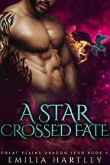 A Star Crossed Fate (Great Plains Dragon Feud Book 4) Kindle Edition