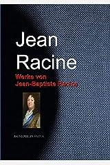 Werke von Jean-Baptiste Racine (German Edition) Kindle Edition