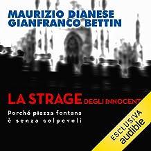 La strage degli innocenti: Perché Piazza Fontana è senza colpevoli