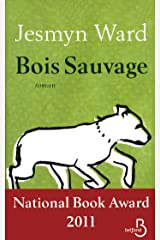 Bois Sauvage (French Edition) Kindle Edition