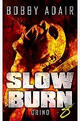 Slow Burn: Grind, Book 8 Kindle Edition