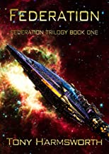 FEDERATION: Federation Trilogy Book One