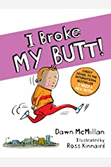 I Broke My Butt!: The Cheeky Sequel to the International Bestseller I Need a New Butt! Kindle Edition