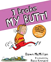 I Broke My Butt! The Cheeky Sequel to the International Bestseller I Need a New Butt! PDF
