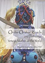 On the Orishas' Roads and Pathways: Yemojá, Mother of the World