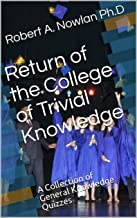 Return of the College of Trivial Knowledge: A Collection of General Knowledge Quizzes