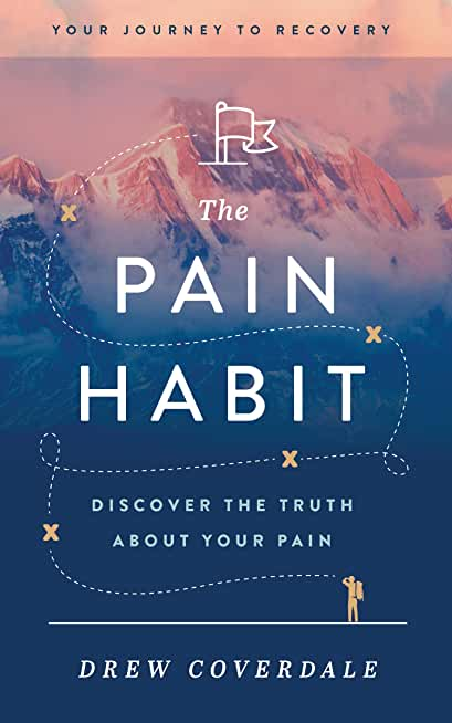 The Pain Habit: Your Journey To Recovery. Discover the Truth About Your Pain. (English Edition)