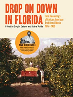 Drop on Down in Florida: Field Recordings of African American Traditional Music 1977-1980