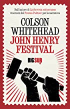 John Henry Festival (BIGSUR) (Italian Edition)