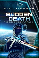 Sudden Death (A Military Sci Fi Thriller) (The Biogenesis War Files) Kindle Edition