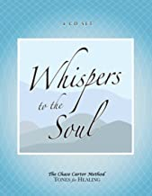 Whispers To The Soul: Restorative Vibrational Sounds