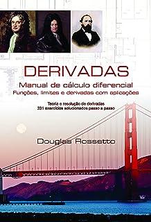 Derivadas: Manual de Cálculo Diferencial, Funções, Limites e Derivadas com Aplicações