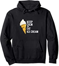 Keep Calm And Eat Ice Cream Sweet Flavor Tasty Pullover Hoodie